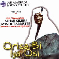 Orisa Bi Iya Osi — Fuji Exponent Alhaji Sikiru Ayinde Barrister and his Golden Fuji Group
