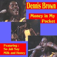 Money in My Pocket — Dennis Brown