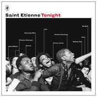 Tonight — Saint Etienne