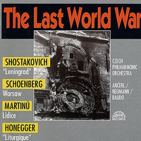 The last World War — Czech Philharmonic Orchestra, Prague Philharmonic Choir, Václav Neumann, Arthur Honegger, Karel Ančerl