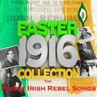 Easter 1916 Collection - The Finest Irish Rebel Songs — сборник