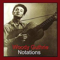 Notations — Woody Guthrie