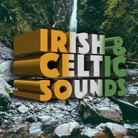 Irish and Celtic Sounds — Irish And Celtic Music, Irish Sounds, Celtic Music, Irish Sounds|Celtic Music|Irish And Celtic Music