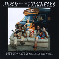 Love Us or Hate Us: Hillbilly Rock N Roll — Jason and the Punknecks