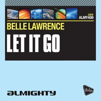 Almighty Presents: Let It Go — Belle Lawrence