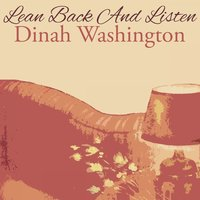 Lean Back And Listen — Dinah Washington