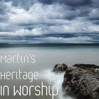 In Worship — Martin's Heritage