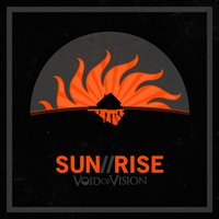 Sun//Rise — Void Of Vision