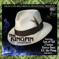 The KingPin Compilation — Heat City & Spoatymac Presents...