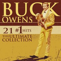 21 #1 Hits: The Ultimate Collection — Buck Owens