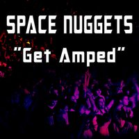 Get Amped — Space nUggets