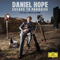 Escape To Paradise - The Hollywood Album — Daniel Hope