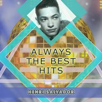 Always The Best Hits — Henri Salvador
