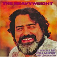 The Heavyweight — Charlie Palmieri & His Orchestra