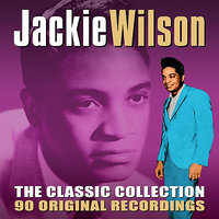 The Classic Collection - 90 Original Recordings — Jackie Wilson