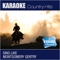 The Karaoke Channel - Sing Like Montgomery Gentry — Karaoke