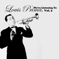 We're Listening to Louis Prima, Vol. 2 — Louis Prima