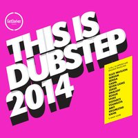 This Is Dubstep 2014 — сборник