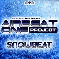 Snowbeat — Money-G, Airbeat One Project