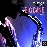 That's a Big Band, Vol. 3 — сборник