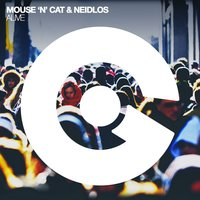 Alive — Mouse 'N' Cat, Neidlos