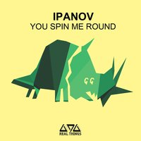 You Spin Me Round — Ipanov