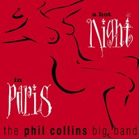 A Hot Night In Paris — Phil Collins