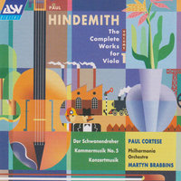 Hindemith: The Complete Works for Viola Vol.1 — Paul Cortese, The Philharmonia, Martyn Brabbins