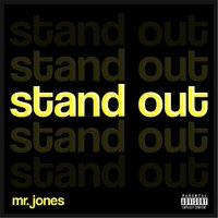 Stand Out — Mr. Jones