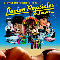 Lemon Popsicles And More - A Flavour Of The Fabulous Fifties — сборник