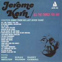 Jerome Kern / All the Things You Are — Reid Shelton, Susan Watson, Danny Carroll