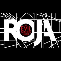 The Evil Stands High — Roja