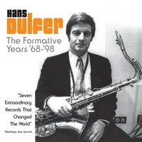 The Formative Years '68 - '98 — Hans Dulfer