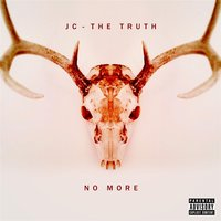 No More — Jc - The Truth
