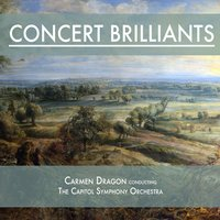Concert Brilliants — Carmen Dragon, The Capitol Symphony Orchestra, Carmen Dragon & The Capitol Symphony Orchestra, Мануэль де Фалья