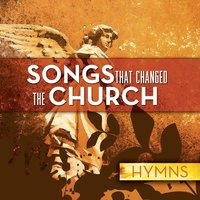 Songs That Changed The Church - Hymns — сборник