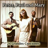 24 Grandes Canciones — Peter, Paul & Mary