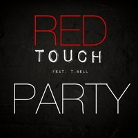 Party — Red Touch feat. T. Bell