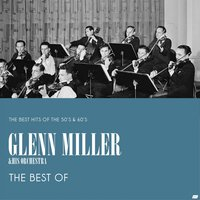 The Best Of — Glenn Miller Orchestra