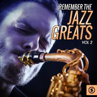 Remember the Jazz Greats, Vol. 2 — сборник