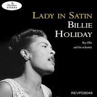 Lady in Satin - Billie Holiday — Billie Holiday, Ray Ellis