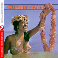 Welcome to Tahiti — Nat Mara And His Tahitians With Tony Taukaki And the Vilisi