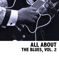 All About the Blues, Vol. 2 — сборник