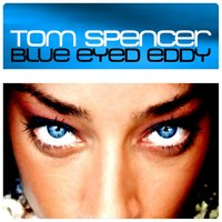 Blue Eyed Eddy — Tom Spencer