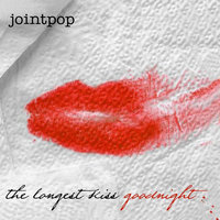 The Longest Kiss Goodnight — Jointpop