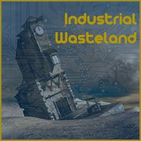 Industrial Wasteland: The Vast Experience of Electronic Industrial Techno — сборник