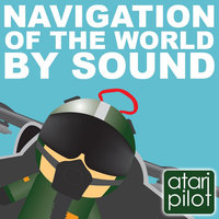 Navigation of the World By Sound — Atari Pilot