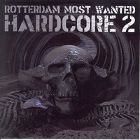Rotterdam Hardcore Most Wanted, Vol. 2 — сборник