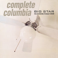 Complete Columbia: Live at University of Missouri 4/25/93 — Big Star