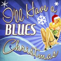 I'll Have a Blues Christmas — сборник
